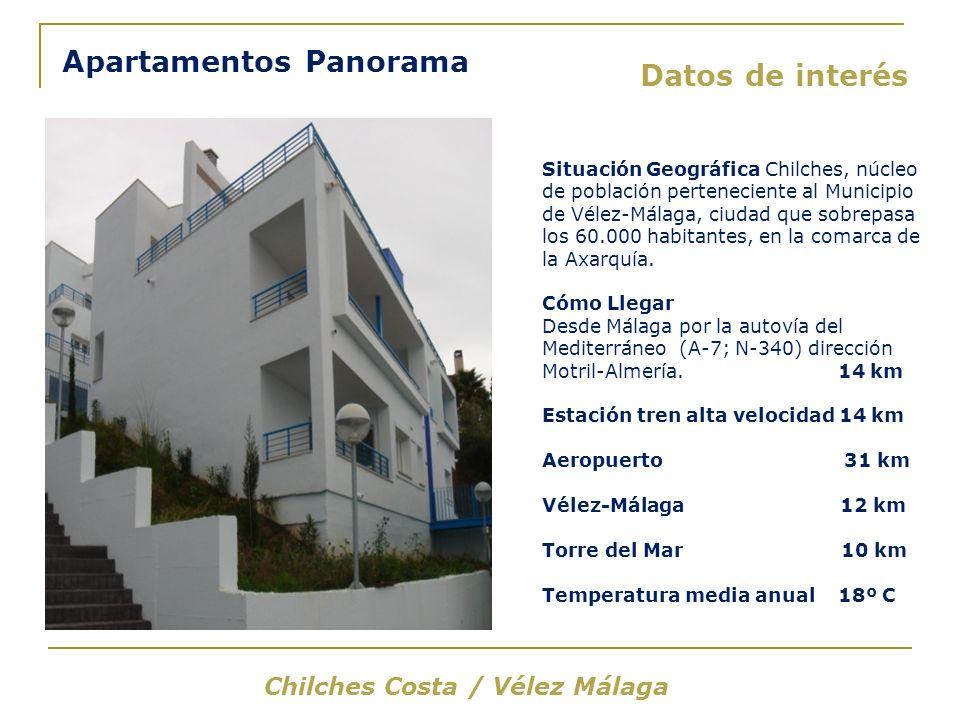 Datos de interés Apartamentos Panorama Situación Geográfica Chilches, núcleo de población perteneciente al Municipio de Vélez-Málaga, ciudad que sobrepasa los 60.000 habitantes, en la comarca de la Axarquía.