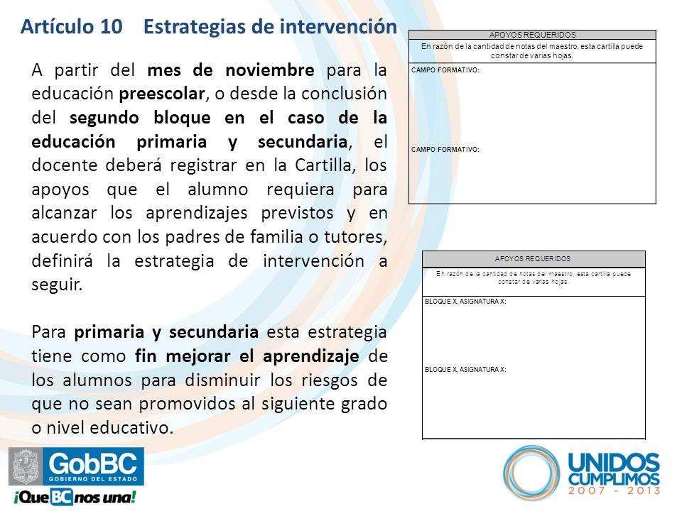 Artículo 10 Estrategias de intervención A partir del mes de noviembre para la educación preescolar, o desde la conclusión del segundo bloque en el cas