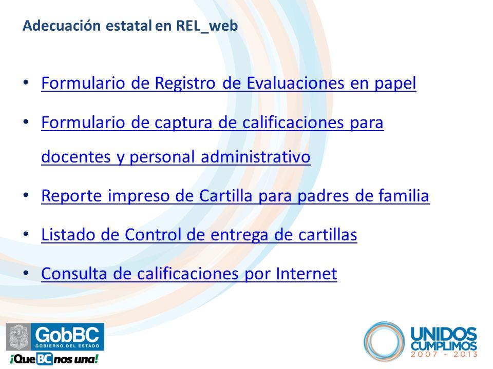 Adecuación estatal en REL_web Formulario de Registro de Evaluaciones en papel Formulario de captura de calificaciones para docentes y personal adminis
