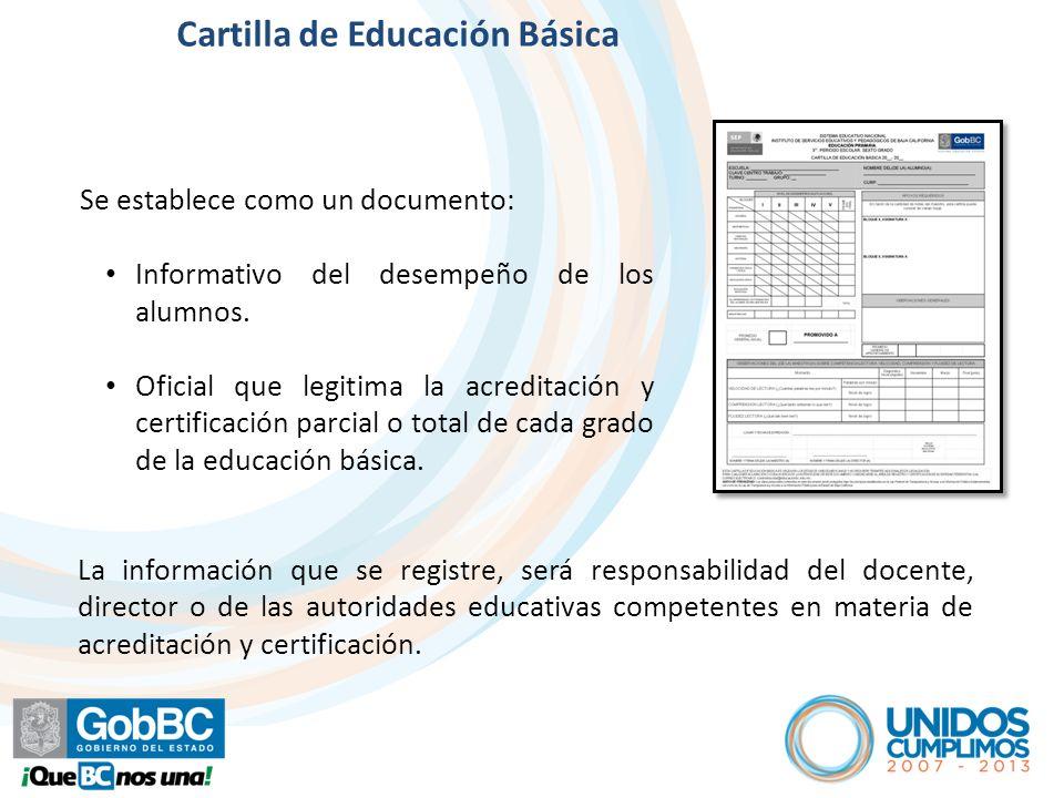 Artículo 5º Se establece como un documento: Informativo del desempeño de los alumnos. Oficial que legitima la acreditación y certificación parcial o t