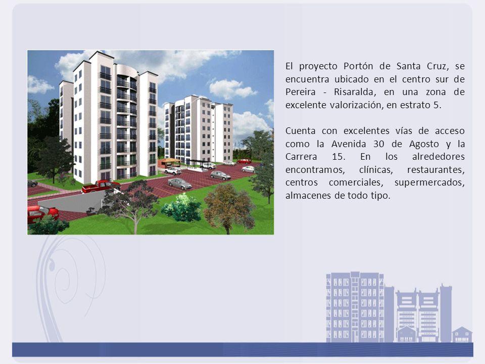 El proyecto Portón de Santa Cruz, se encuentra ubicado en el centro sur de Pereira - Risaralda, en una zona de excelente valorización, en estrato 5. C
