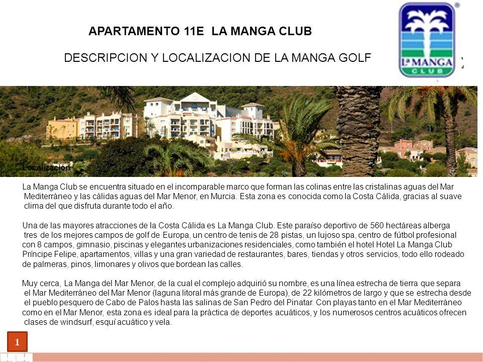 EVALUE finanzas corporativas 1 APARTAMENTO 11E LA MANGA CLUB Localización La Manga Club se encuentra situado en el incomparable marco que forman las c