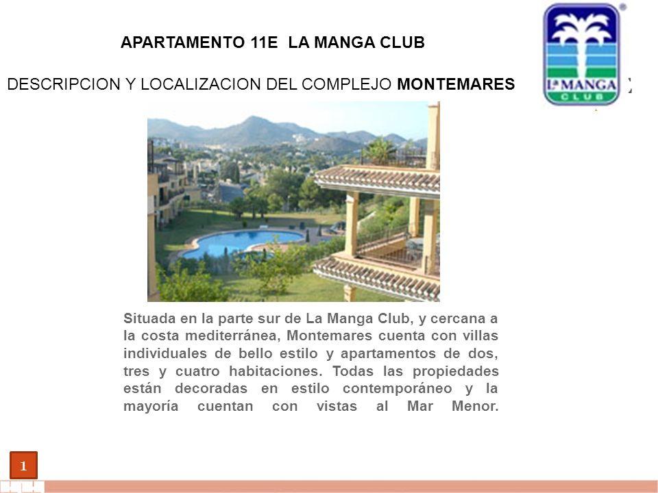 EVALUE finanzas corporativas 1 APARTAMENTO 11E LA MANGA CLUB DESCRIPCION Y LOCALIZACION DEL COMPLEJO MONTEMARES Situada en la parte sur de La Manga Cl