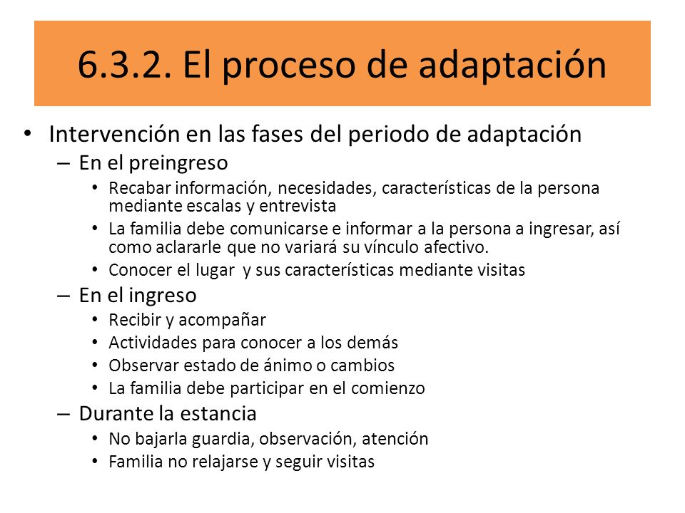 Intervención en las fases del periodo de adaptación – En el preingreso Recabar información, necesidades, características de la persona mediante escala