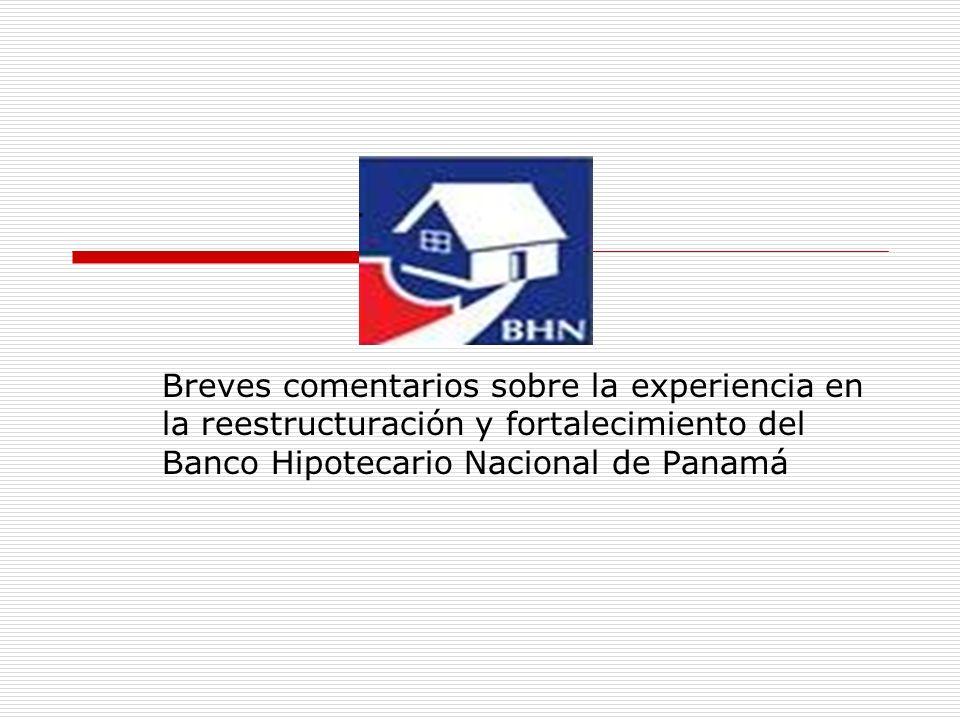 Breves comentarios sobre la experiencia en la reestructuración y fortalecimiento del Banco Hipotecario Nacional de Panamá