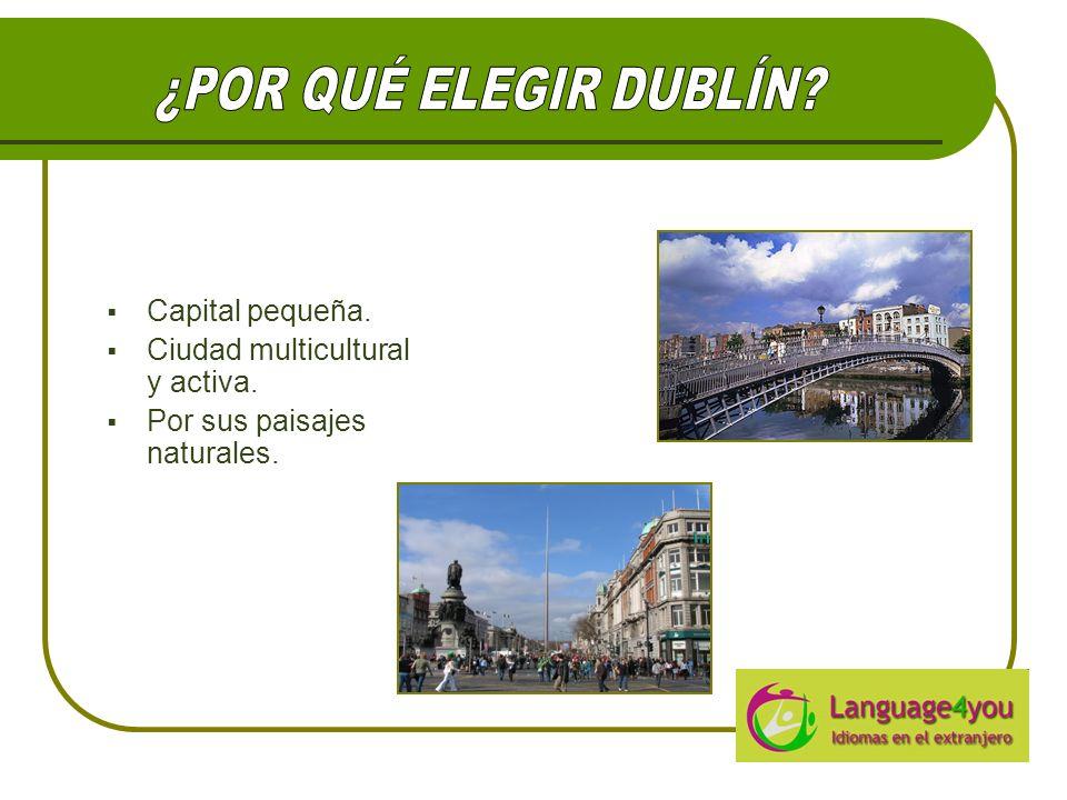 Capital pequeña. Ciudad multicultural y activa. Por sus paisajes naturales.