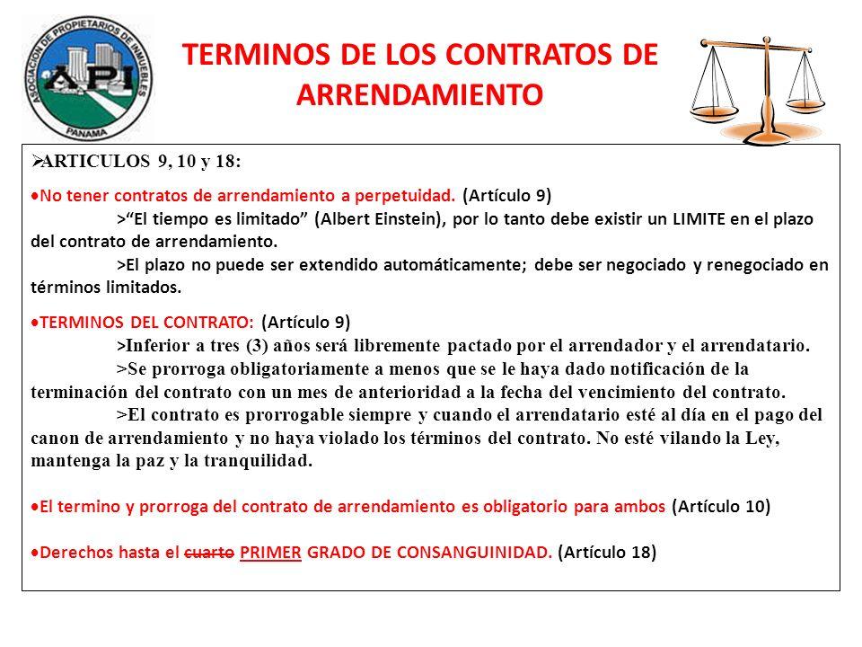 ARTICULOS 9, 10 y 18: No tener contratos de arrendamiento a perpetuidad. (Artículo 9) >El tiempo es limitado (Albert Einstein), por lo tanto debe exis