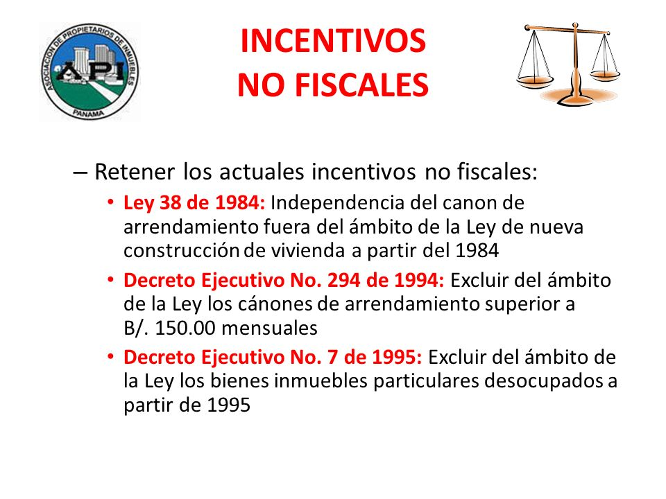 INCENTIVOS NO FISCALES – Retener los actuales incentivos no fiscales: Ley 38 de 1984: Independencia del canon de arrendamiento fuera del ámbito de la