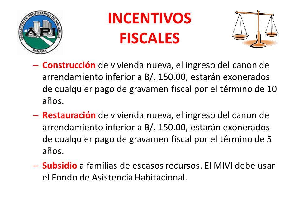 INCENTIVOS FISCALES – Construcción de vivienda nueva, el ingreso del canon de arrendamiento inferior a B/. 150.00, estarán exonerados de cualquier pag