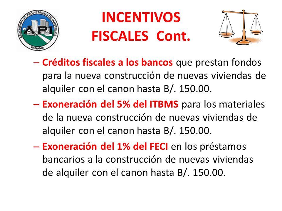 INCENTIVOS FISCALES Cont. – Créditos fiscales a los bancos que prestan fondos para la nueva construcción de nuevas viviendas de alquiler con el canon