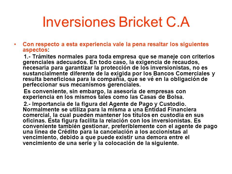 Inversiones Bricket C.A Con respecto a esta experiencia vale la pena resaltar los siguientes aspectos: 1.- Trámites normales para toda empresa que se