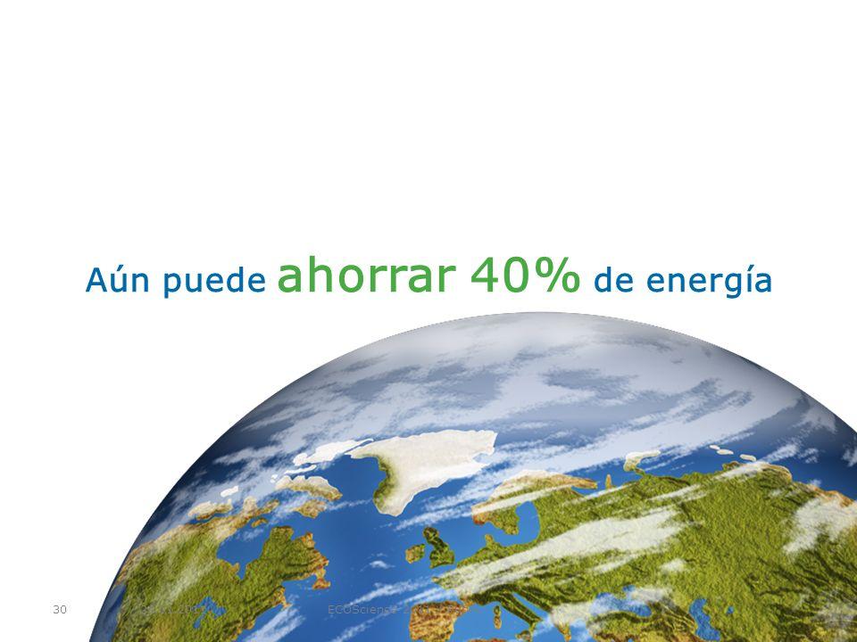 24.01.2011ECOScience 2011 / Public30 Aún puede ahorrar 40% de energía