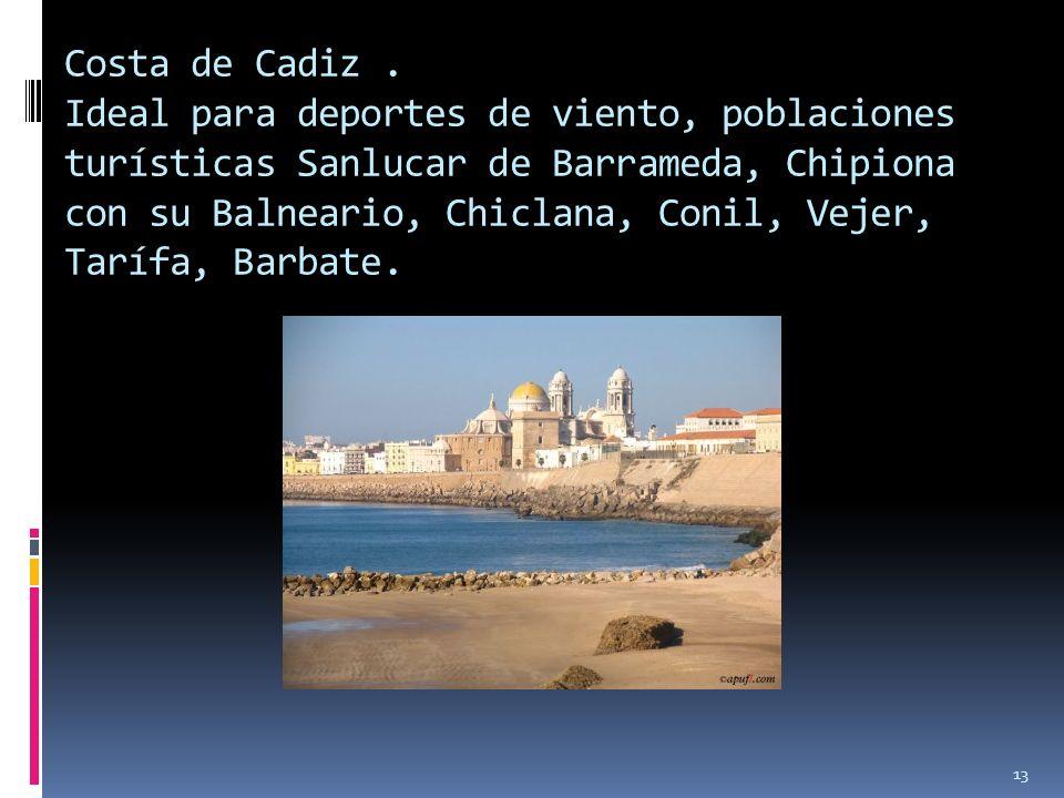 13 Costa de Cadiz. Ideal para deportes de viento, poblaciones turísticas Sanlucar de Barrameda, Chipiona con su Balneario, Chiclana, Conil, Vejer, Tar
