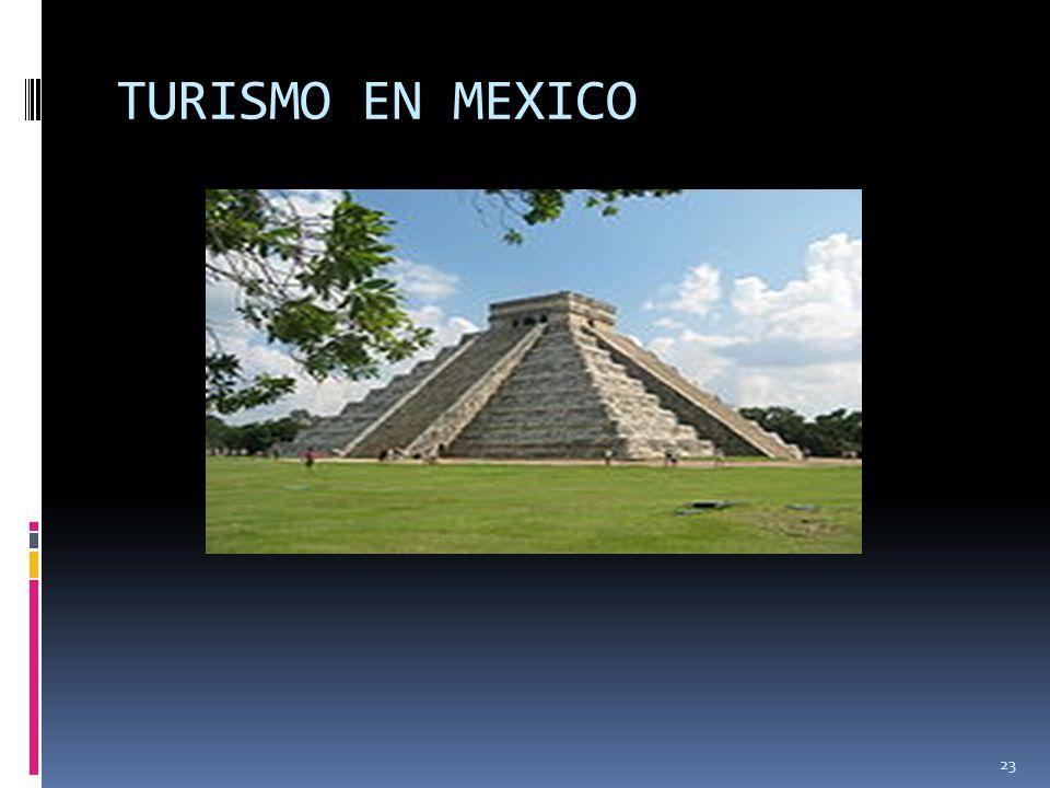 23 TURISMO EN MEXICO