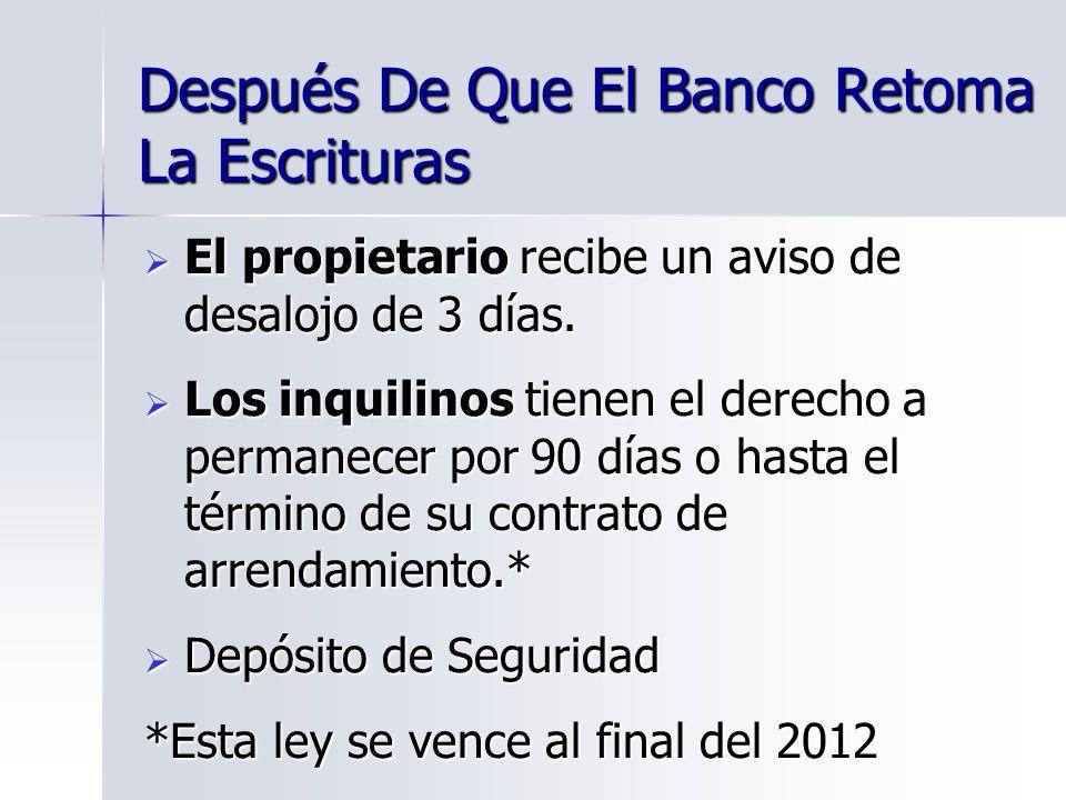 Después De Que El Banco Retoma La Escrituras El propietario recibe un aviso de desalojo de 3 días. El propietario recibe un aviso de desalojo de 3 día