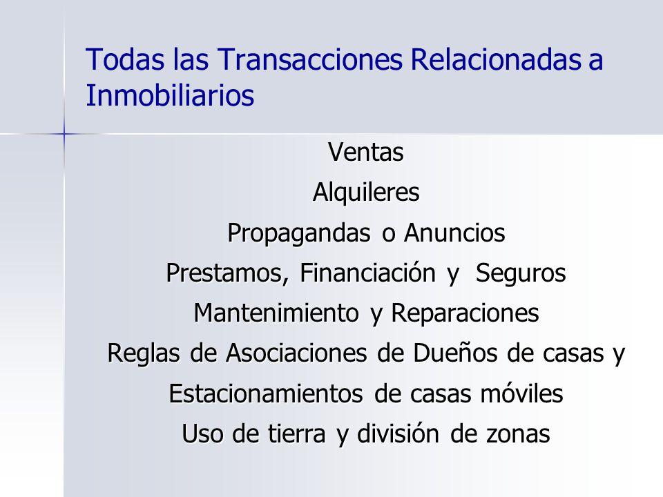 Todas las Transacciones Relacionadas a Inmobiliarios VentasAlquileres Propagandas o Anuncios Prestamos, Financiación y Seguros Mantenimiento y Reparac