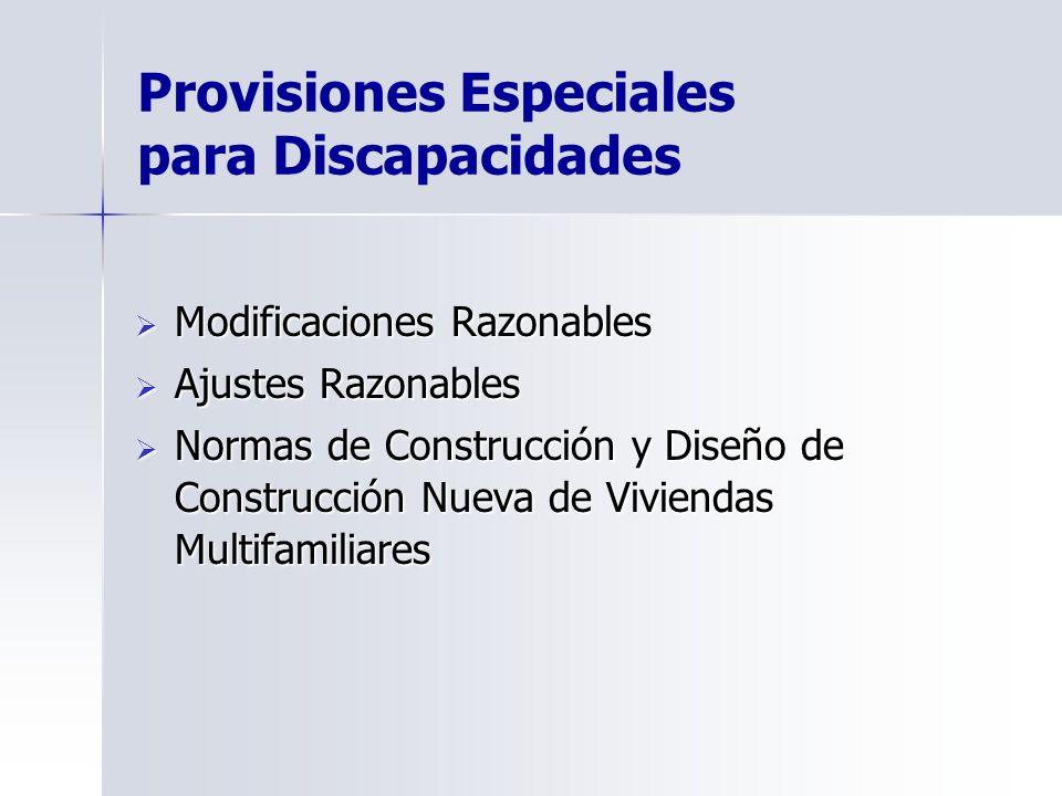 Provisiones Especiales para Discapacidades Modificaciones Razonables Modificaciones Razonables Ajustes Razonables Ajustes Razonables Normas de Constru