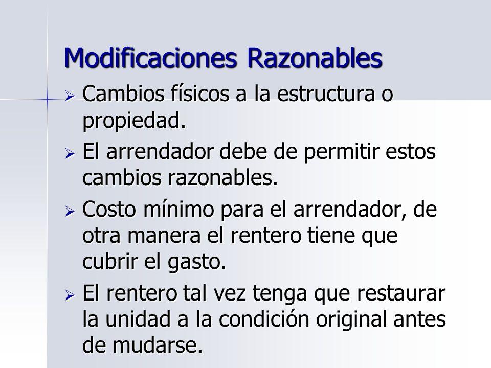 Modificaciones Razonables Cambios físicos a la estructura o propiedad. Cambios físicos a la estructura o propiedad. El arrendador debe de permitir est