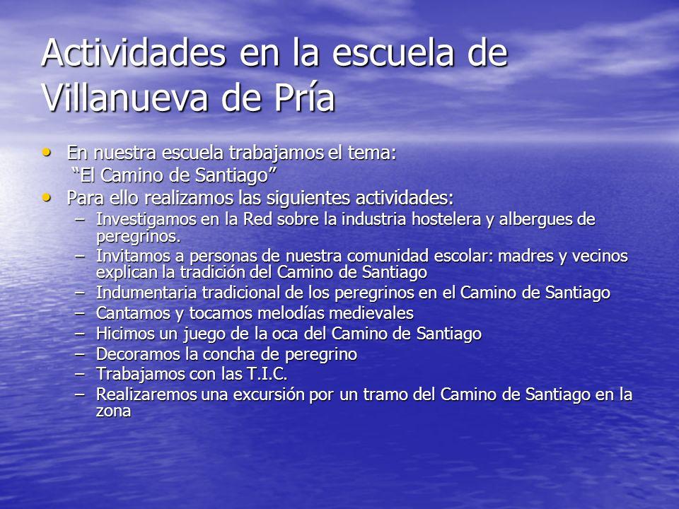 Actividades en la escuela de Villanueva de Pría En nuestra escuela trabajamos el tema: En nuestra escuela trabajamos el tema: El Camino de Santiago El