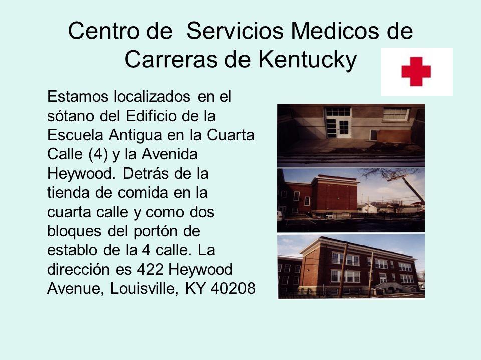 Centro de Servicios Medicos de Carreras de Kentucky Estamos localizados en el sótano del Edificio de la Escuela Antigua en la Cuarta Calle (4) y la Avenida Heywood.