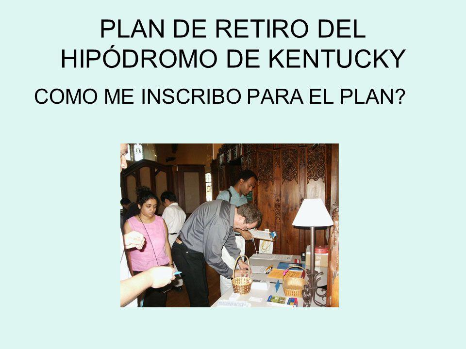 COMO ME INSCRIBO PARA EL PLAN PLAN DE RETIRO DEL HIPÓDROMO DE KENTUCKY