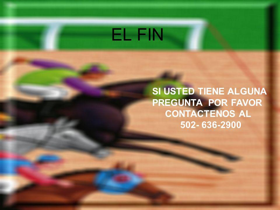 THANK YOU FOR ATTENDING THANK YOU FOR ATTENDING EL FIN SI USTED TIENE ALGUNA PREGUNTA POR FAVOR CONTACTENOS AL 502- 636-2900