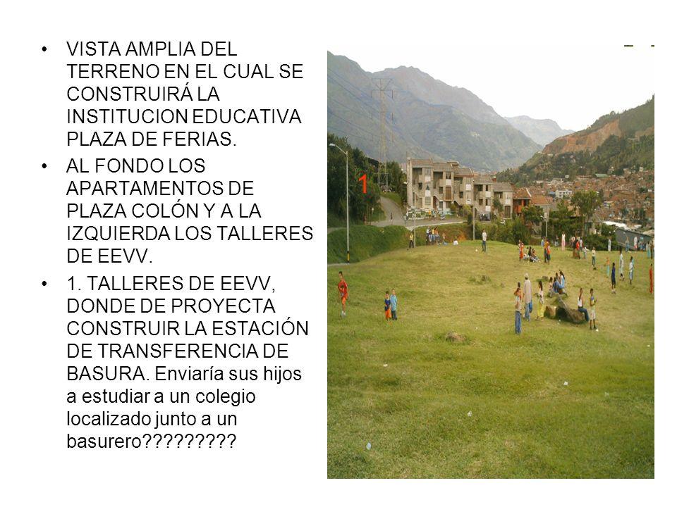 VISTA AMPLIA DEL TERRENO EN EL CUAL SE CONSTRUIRÁ LA INSTITUCION EDUCATIVA PLAZA DE FERIAS.