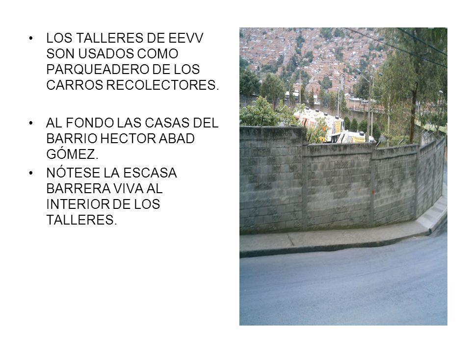 LOS TALLERES DE EEVV SON USADOS COMO PARQUEADERO DE LOS CARROS RECOLECTORES.