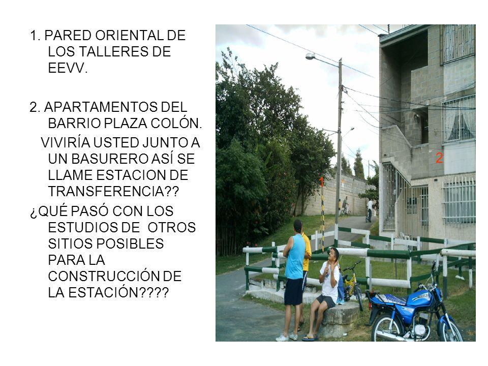 1. PARED ORIENTAL DE LOS TALLERES DE EEVV. 2. APARTAMENTOS DEL BARRIO PLAZA COLÓN.