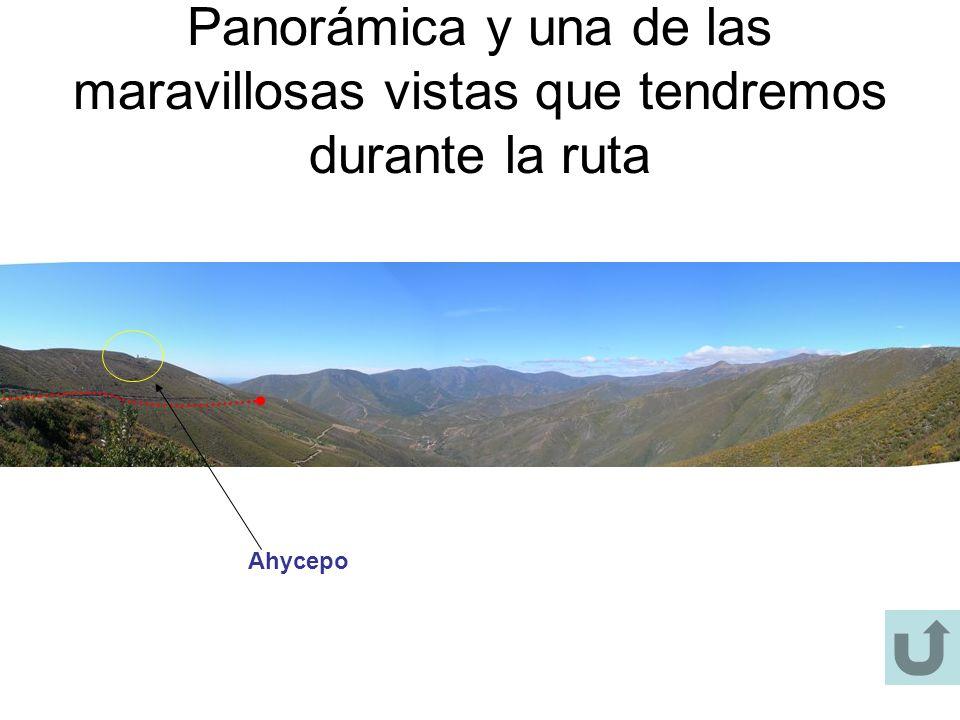Panorámica y una de las maravillosas vistas que tendremos durante la ruta Ahycepo