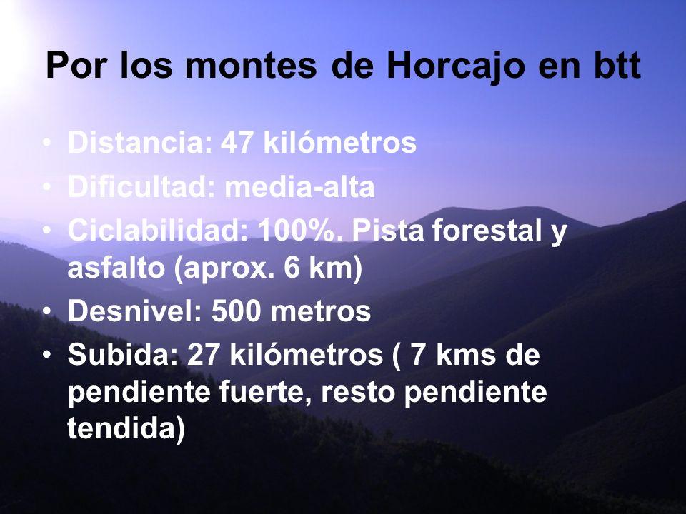 Por los montes de Horcajo en btt Distancia: 47 kilómetros Dificultad: media-alta Ciclabilidad: 100%.