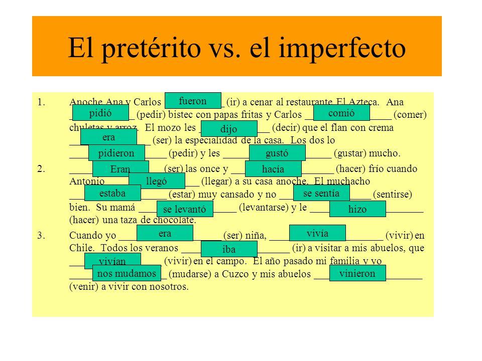 El pretérito vs.el imperfecto Hola Carmen Bueno, por fin estamos instalados en nuestra nueva casa.