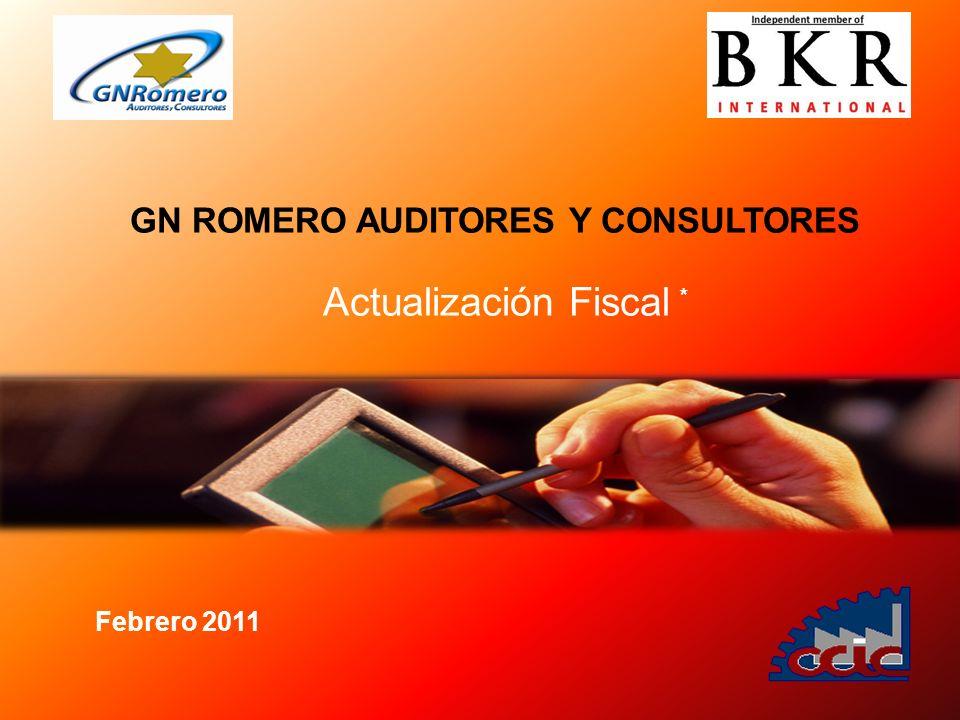 Actualización Fiscal GN ROMERO AUDITORES Y CONSULTORES Febrero 2011 *