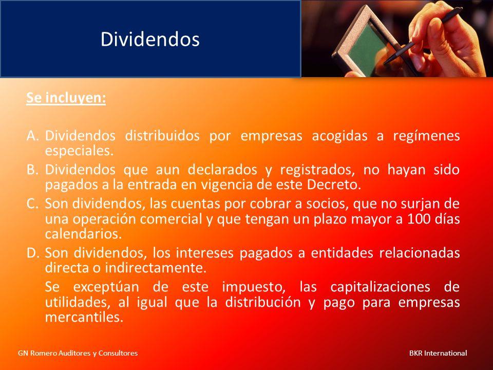 Dividendos GN Romero Auditores y Consultores BKR International Se incluyen: A.Dividendos distribuidos por empresas acogidas a regímenes especiales. B.