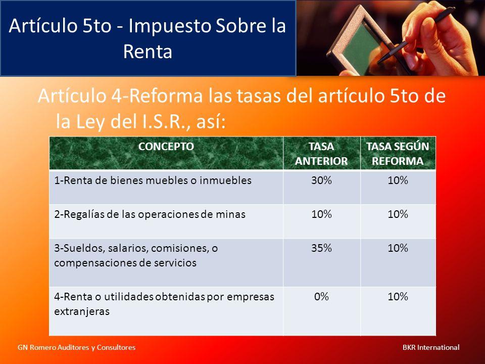 Artículo 5to - Impuesto Sobre la Renta GN Romero Auditores y Consultores BKR International Artículo 4-Reforma las tasas del artículo 5to de la Ley del