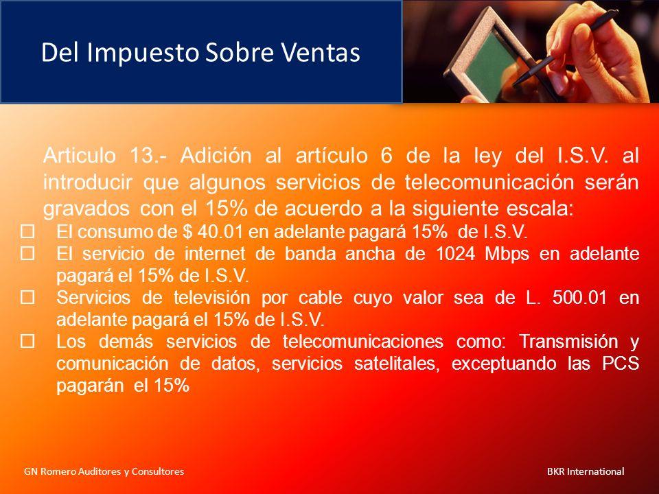 Del Impuesto Sobre Ventas GN Romero Auditores y Consultores BKR International Articulo 13.- Adición al artículo 6 de la ley del I.S.V. al introducir q