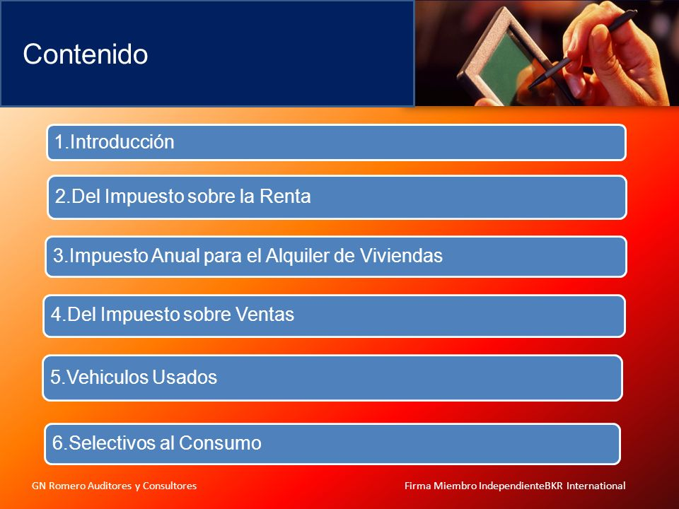 Contenido GN Romero Auditores y Consultores Firma Miembro IndependienteBKR International 1.Introducción 2.Del Impuesto sobre la Renta 3.Impuesto Anual
