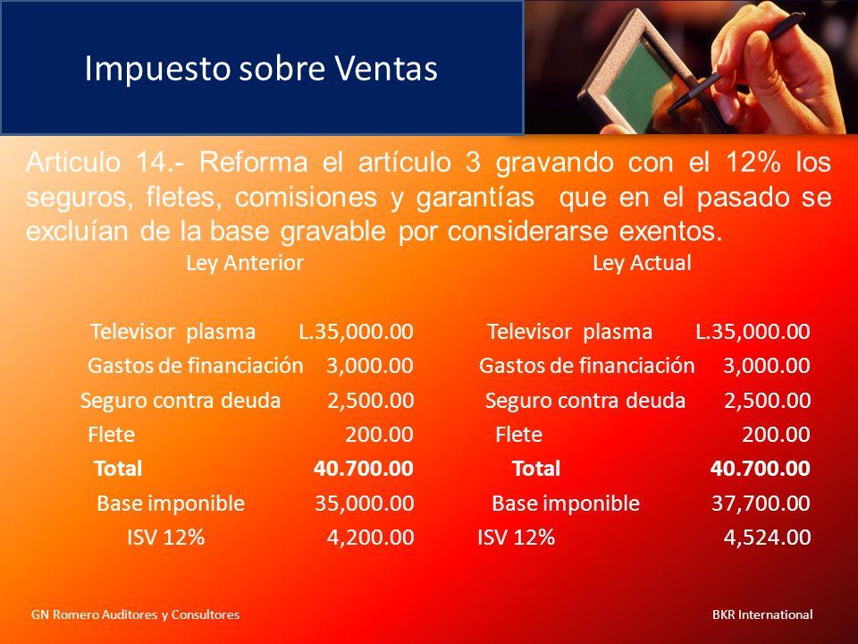 Impuesto sobre Ventas GN Romero Auditores y Consultores BKR International Ley Anterior Televisor plasma L.35,000.00 Gastos de financiación 3,000.00 Se