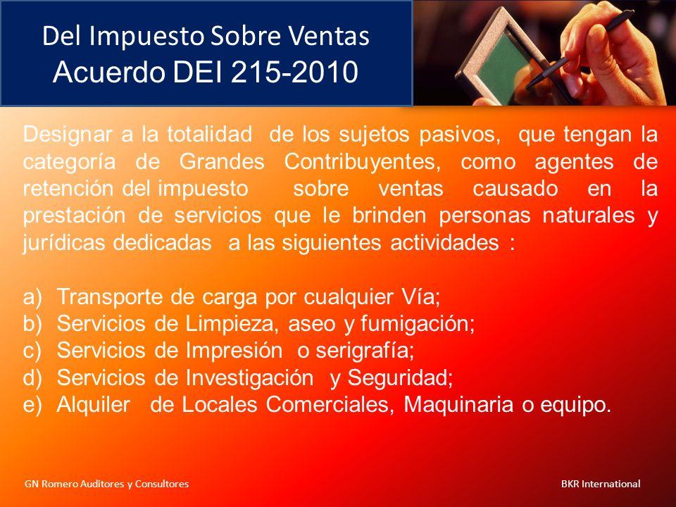 Del Impuesto Sobre Ventas Acuerdo DEI 215-2010 GN Romero Auditores y Consultores BKR International Designar a la totalidad de los sujetos pasivos, que