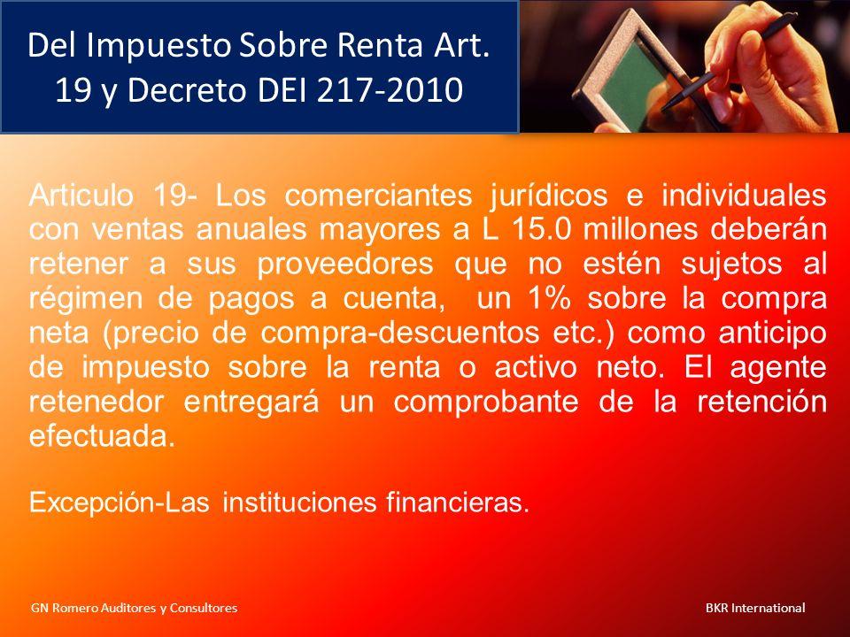 Del Impuesto Sobre Renta Art. 19 y Decreto DEI 217-2010 GN Romero Auditores y Consultores BKR International Articulo 19- Los comerciantes jurídicos e