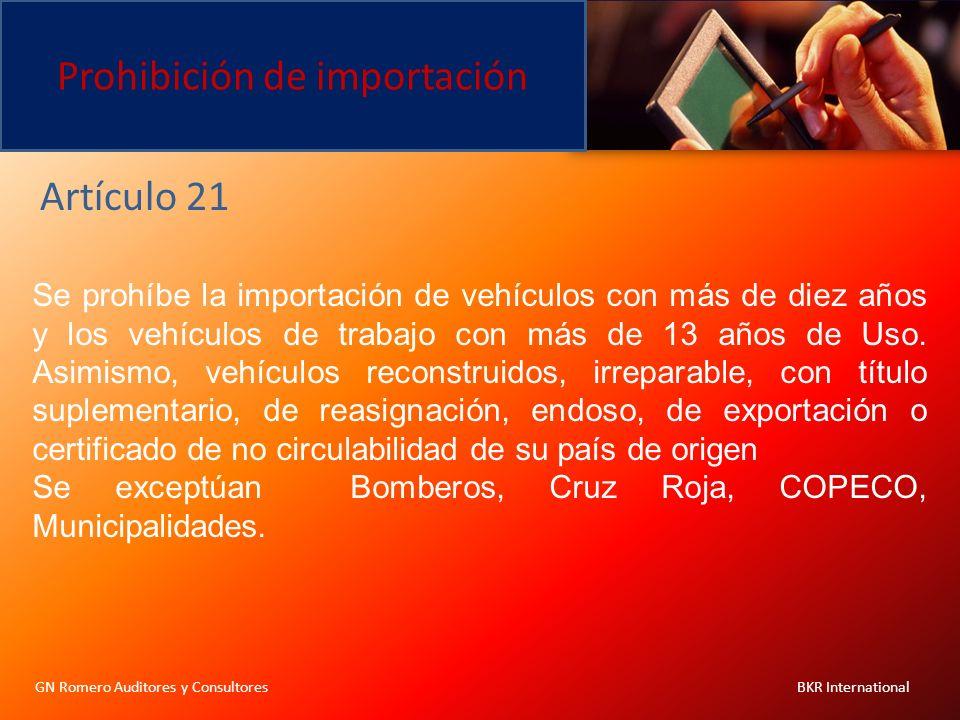 Prohibición de importación GN Romero Auditores y Consultores BKR International Se prohíbe la importación de vehículos con más de diez años y los vehíc