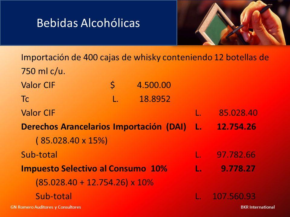 Bebidas Alcohólicas GN Romero Auditores y Consultores BKR International Importación de 400 cajas de whisky conteniendo 12 botellas de 750 ml c/u. Valo