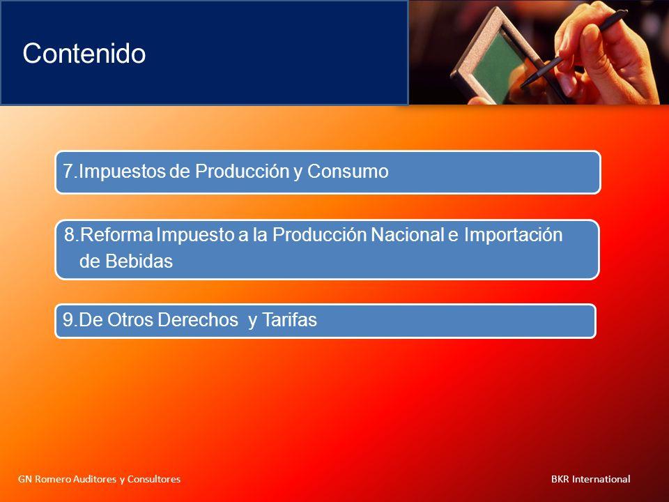 Contenido GN Romero Auditores y Consultores BKR International 7.Impuestos de Producción y Consumo 8.Reforma Impuesto a la Producción Nacional e Import