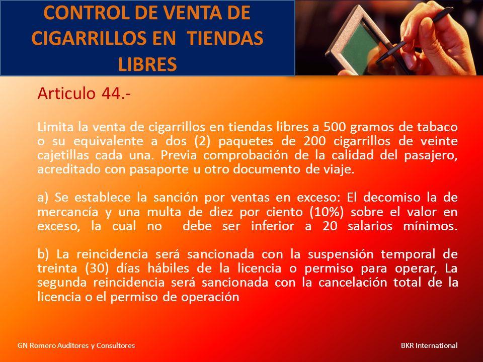 CONTROL DE VENTA DE CIGARRILLOS EN TIENDAS LIBRES GN Romero Auditores y Consultores BKR International Articulo 44.- Limita la venta de cigarrillos en