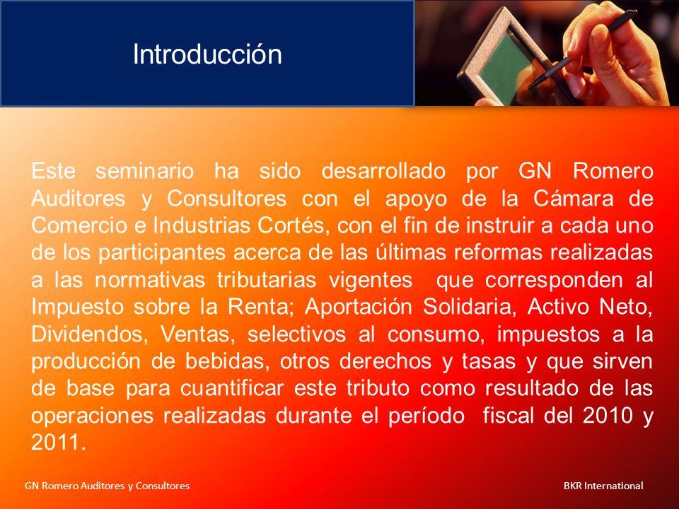 Introducción Este seminario ha sido desarrollado por GN Romero Auditores y Consultores con el apoyo de la Cámara de Comercio e Industrias Cortés, con