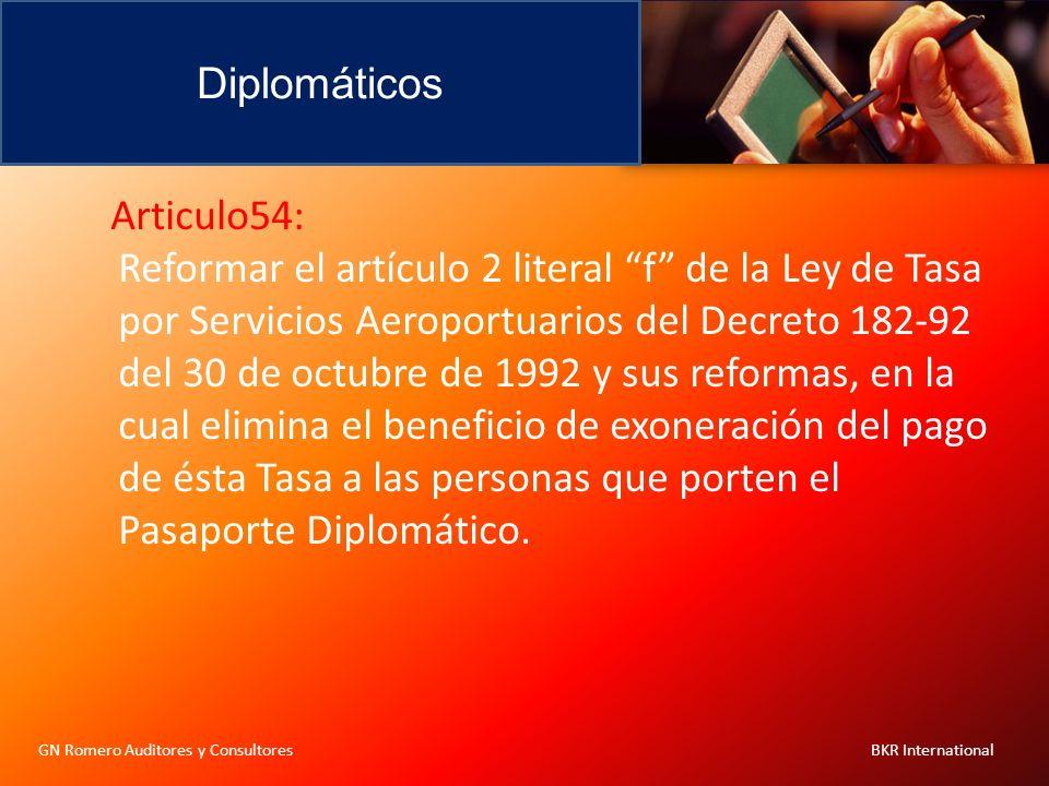 Diplomáticos GN Romero Auditores y Consultores BKR International Articulo54: Reformar el artículo 2 literal f de la Ley de Tasa por Servicios Aeroport