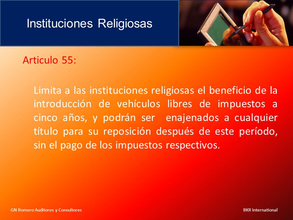 Instituciones Religiosas GN Romero Auditores y Consultores BKR International Articulo 55: Limita a las instituciones religiosas el beneficio de la int