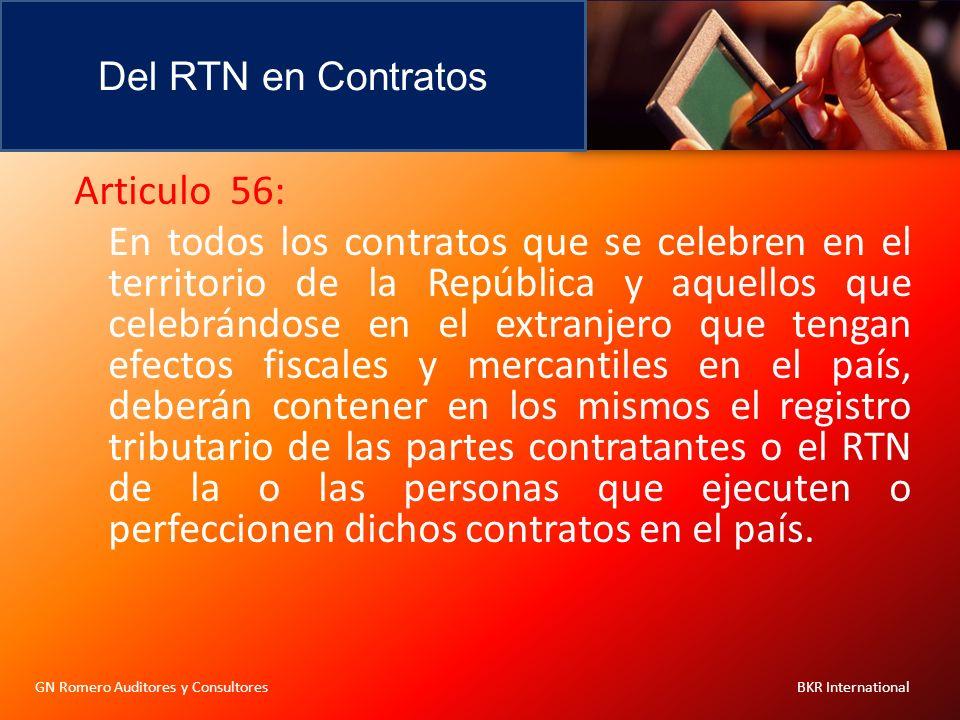 Del RTN en Contratos GN Romero Auditores y Consultores BKR International Articulo 56: En todos los contratos que se celebren en el territorio de la Re