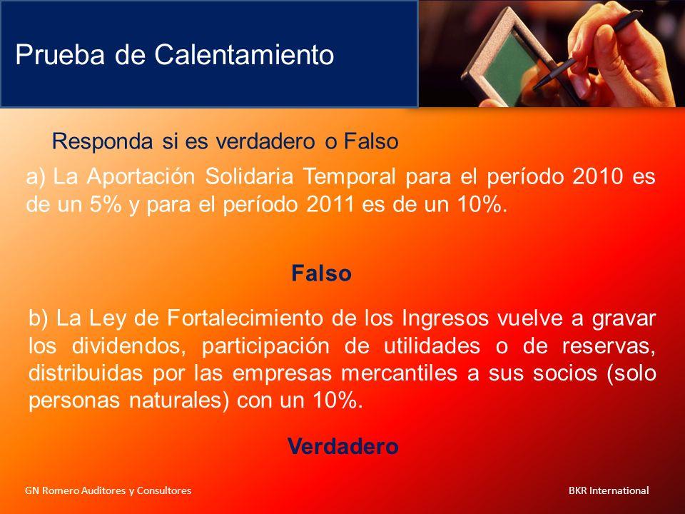 Prueba de Calentamiento Responda si es verdadero o Falso a) La Aportación Solidaria Temporal para el período 2010 es de un 5% y para el período 2011 e