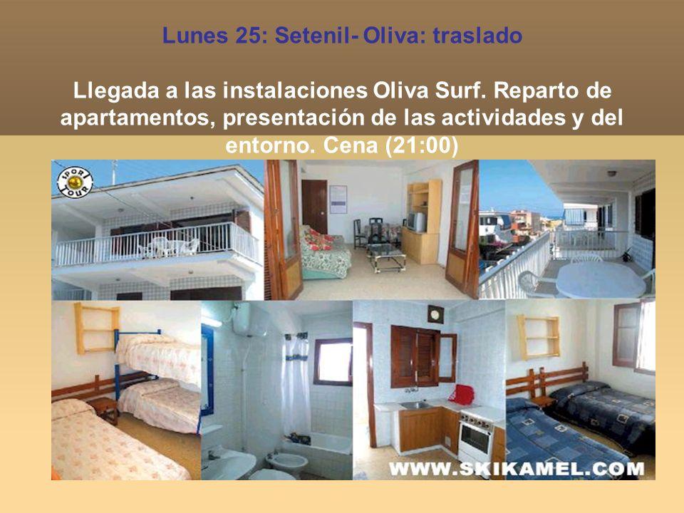 Lunes 25: Setenil- Oliva: traslado Llegada a las instalaciones Oliva Surf. Reparto de apartamentos, presentación de las actividades y del entorno. Cen
